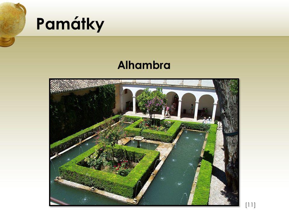 Památky Alhambra Vložte obrázek některého z turisticky zajímavých míst země. [11]